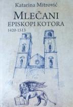 MLEČANI EPISKOPI KOTORA 1420 - 1513