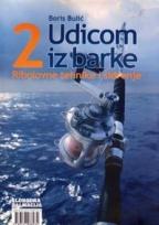 UDICOM IZ BARKE 2: RIBOLOVNE TEHNIKE I SIDRENJE