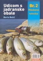 UDICOM S JADRANSKE OBALE BR. 2: RIBOLOVNE TEHNIKE
