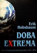 DOBA EKSTREMA (ISTORIJA KRATKOG DVADESETOG VEKA 1914-1991)