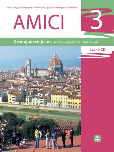 AMICI 3, ITALIJANSKI JEZIK, UDŽBENIK ZA 7. RAZRED OSNOVNE ŠKOLE