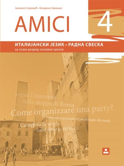 AMICI 4, ITALIJANSKI JEZIK, RADNA SVESKA ZA 8. RAZRED OSNOVNE ŠKOLE