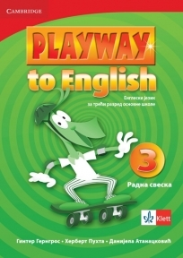 PLAYWAY TO ENGLISH 3, ENGLESKI JEZIK, RADNA SVESKA ZA 3. RAZRED OSNOVNE ŠKOLE