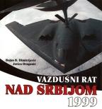 VAZDUŠNI RAT NAD SRBIJOM 1999. GODINE