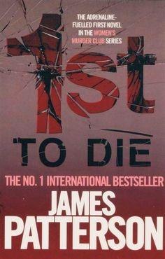 1ST TO DIE (WOMENS MURDER CLUB 1)