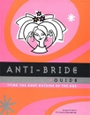 anti-bride guide - tying the knot outside of the box