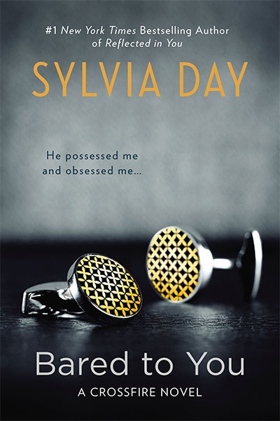 BARED TO YOU: 1/3 (CROSSFIRE NOVELS)