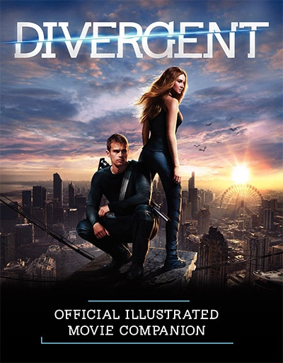 DIVERGENT OFFICIAL ILLUSTRATED MOVIE COMPANION