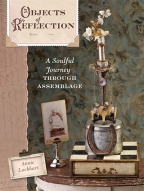 objects of reflection - a soulful journey through assemblage