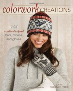 COLORWORK CREATIONS: 30 PATTERNS TO KNIT