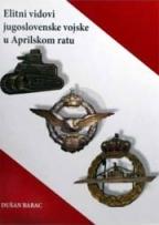 Elitni vidovi jugoslovenske vojske u Aprilskom ratu