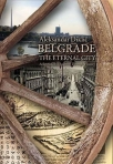 belgrade the eternal city - a sentimental journey through history