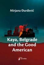 KAYA, BELGRADE AND GOOD AMERICAN