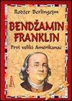 Bendžamin Frenklin - Prvi veliki Amerikanac