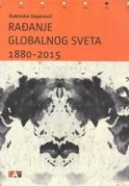 Rađanje globalnog sveta 1880-2015