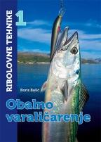 Ribolovne tehnike 1 - obalno varaličarenje