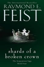 Shards Of A Broken Crown (The Serpentwar Saga, Book 4)