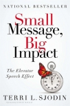 small message big impact put the elevator speech effect to work for