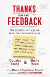 thanks for the feedback the science and art of receiving feedback we