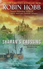 SHAMAN'S CROSSING (SOLDIER SON TRILOGY)