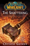 world of warcraft the shattering prelude to cataclysm