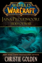 WORLD OF WORDCRAFT: JAINA PROUDMORE: TIDES OF WAR