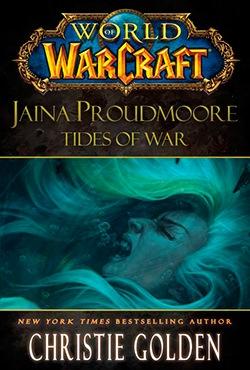 WORLD OF WORDCRAFT: JAINA PROUDMORE: TIDES OF WAR