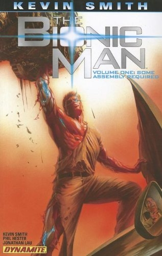KEVIN SMITH'S THE BIONIC MAN VOL 01: SOME ASSEMBLY REQUIRED