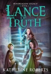 lance of truth pendragon legacy book two