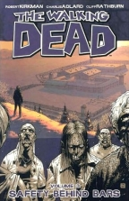 Walking Dead, Vol. 3 - Safety Behind Bars