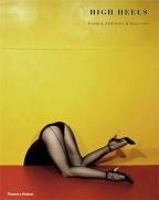 High Heels: Fashion Femininity Seduction