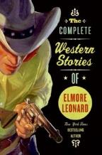 The Complete Western Stories Of Elmore Leonard