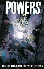 Powers - Volume 1: Who Killed Retro Girl?
