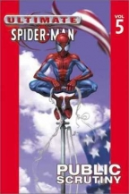 Ultimate Spider-Man - Volume 5: Public Scrutiny