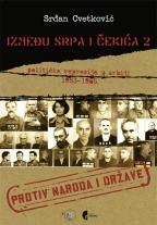 IZMEĐU SRPA I ČEKIĆA: POLITIČKA REPRESIJA U SRBIJI 1953-1985. - KNJIGA 2