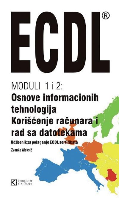 ECDL MODULI 1 I 2 - OSNOVE INFORMACIONIH TEHNOLOGIJA