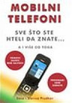 MOBILNI TELEFONI - Sve što ste hteli da znate, a i više od toga!