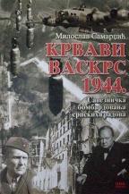 Krvavi Vaskrs 1944.