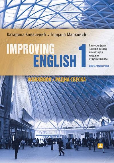 IMPROVING ENGLISH 1, ENGLESKI JEZIK, RADNA SVESKA ZA 1. GODINU SREDNJE ŠKOLE