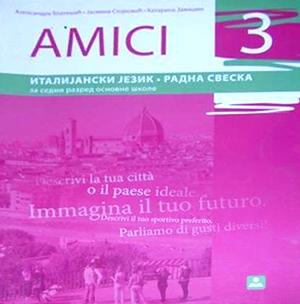 AMICI 3, ITALIJANSKI JEZIK, RADNA SVESKA ZA 7. RAZRED OSNOVNE ŠKOLE