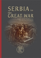 serbia in the great war anglo-saxon testimonies and historical analysis
