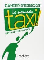 Le nouveau taxi! 2, cahier d'exercices, francuski jezik, radni listovi za 2. godinu srednje škole