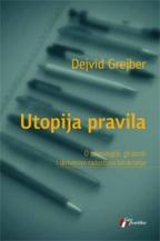 Utopija pravila - o tehnologiji, gluposti i skrivenim radostima birokratije