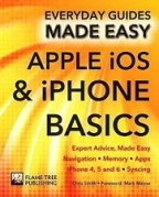Apple Ios & Iphone Basics: Expert Advice, Made Easy