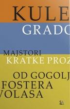 KULE, GRADOVI - Majstori kratke proze