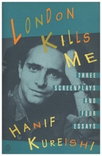 London Kills Me: Three Screenplays And Four Essays