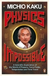 physics of the impossible a scientific exploration of the world of phasers force fields teleportation and time travel