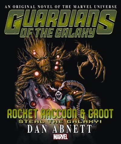 ROCKET RACCOON & GROOT: STEAL THE GALAXY! PROSE NOVEL