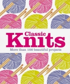 Classic Knits: More Than 100 Beautiful Projects