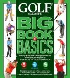 GOLF MAGAZINE: BIG BOOK OF BASICS